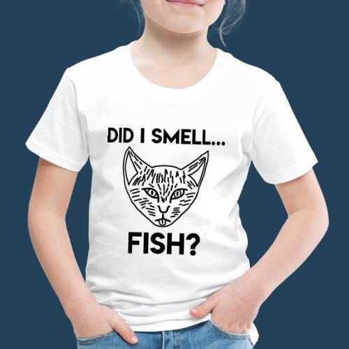 Did I smell fish? / Rieche ich hier Fisch? - Kinder Premium T-Shirt