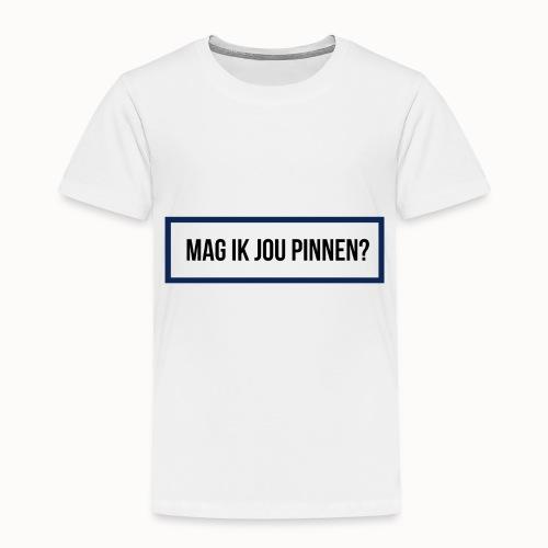 mag ik jou pinnen - Kinderen Premium T-shirt