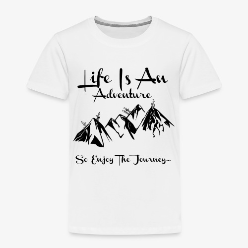 Life Is An Adventure So Enjoy The Journey Design - Kids' Premium T-Shirt