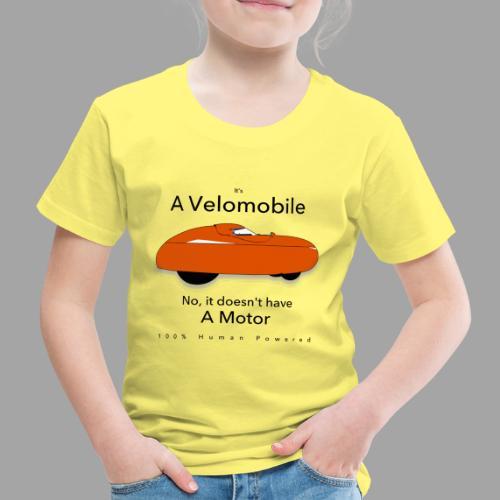 it s a velomobile black text - Lasten premium t-paita