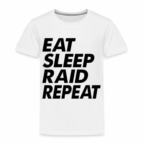 Eat Sleep Raid Repeat Black - Kids' Premium T-Shirt