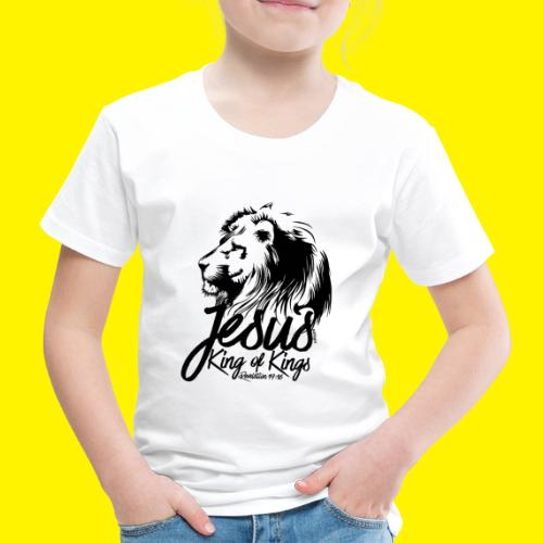 JESUS - KING OF KINGS - Revelations 19:16 - LION - Kids' Premium T-Shirt