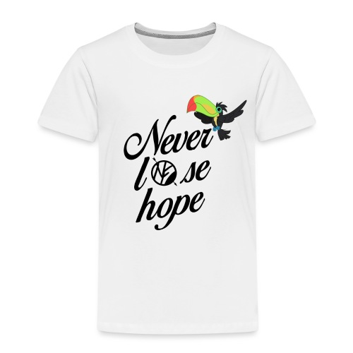 NF - Never lose hope - toucan - T-shirt Premium Enfant