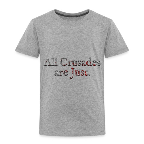 All Crusades Are Just. Alt.2 - Kids' Premium T-Shirt