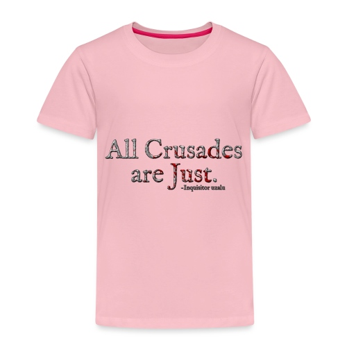 All Crusades Are Just. Alt.1 - Kids' Premium T-Shirt
