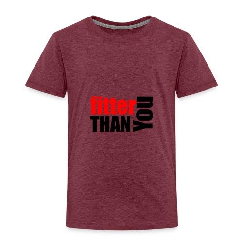 Fitter than you - Kinder Premium T-Shirt