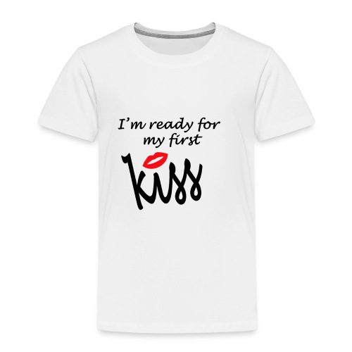 I ready for my first kiss - Kids' Premium T-Shirt