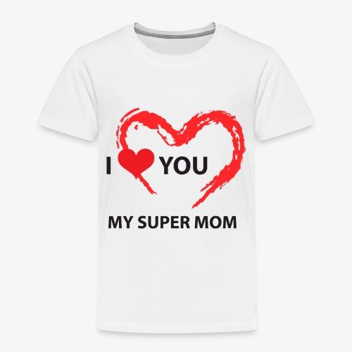 i love you my super mom - T-shirt Premium Enfant