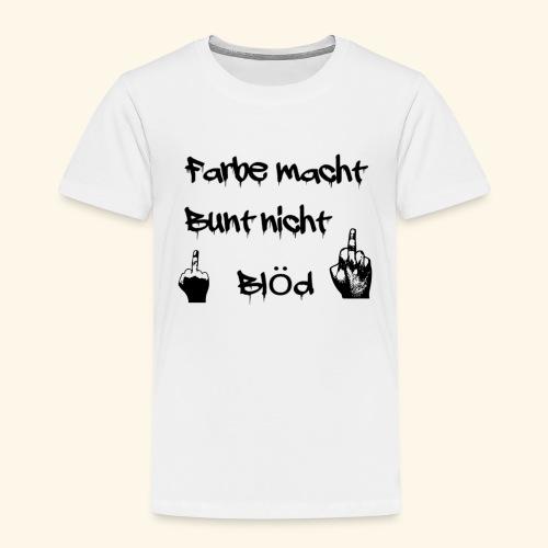 Farbe macht Bunt nicht blöd - Kinder Premium T-Shirt
