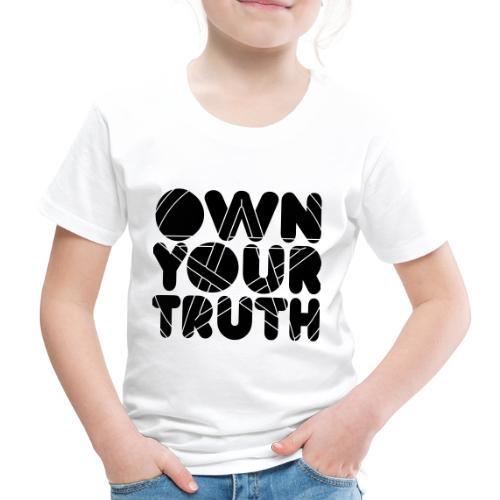 Own Your Truth - T-shirt Premium Enfant