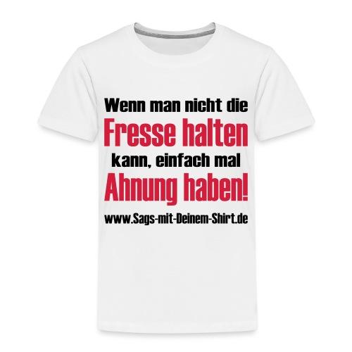 Fresse halten Ahnung haben Promotion - Kinder Premium T-Shirt
