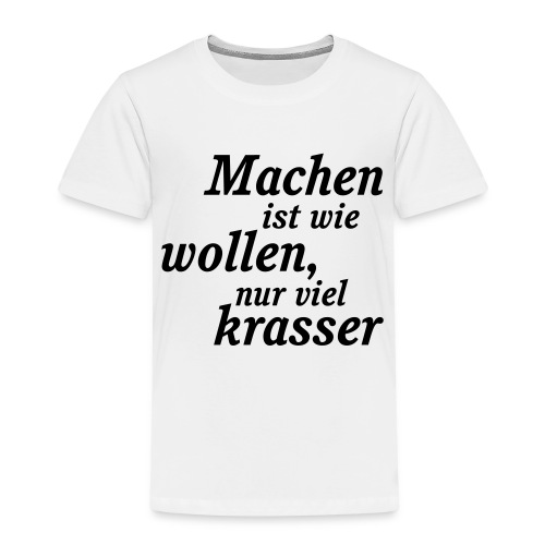 Machen_und_wollen - Kinder Premium T-Shirt
