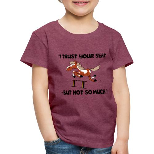 I trust your but not soo much - Kinder Premium T-Shirt