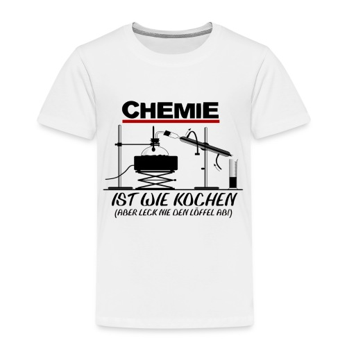 Chemie ist wie kochen - Kinder Premium T-Shirt