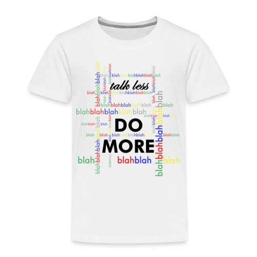 Talk less do more - Maglietta Premium per bambini
