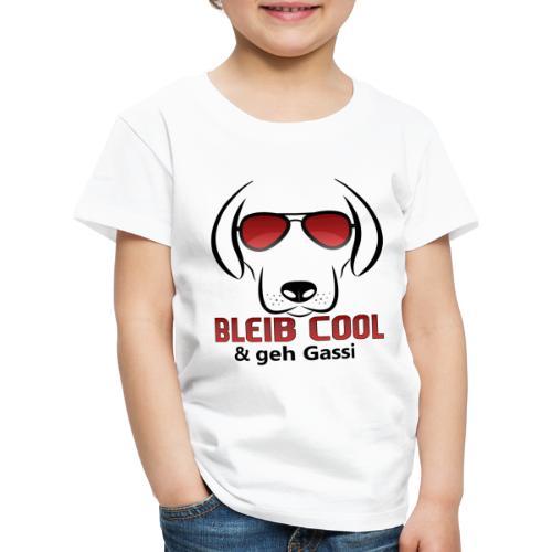 Bleib Cool und geh Gassi Hunde Geschenk - Kinder Premium T-Shirt