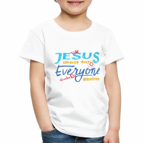 Jesus died for Everyone blau - Kinder Premium T-Shirt