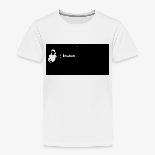 Because - Koszulka dziecięca Premium
