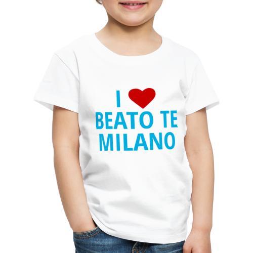 i luv beato te milano - Maglietta Premium per bambini