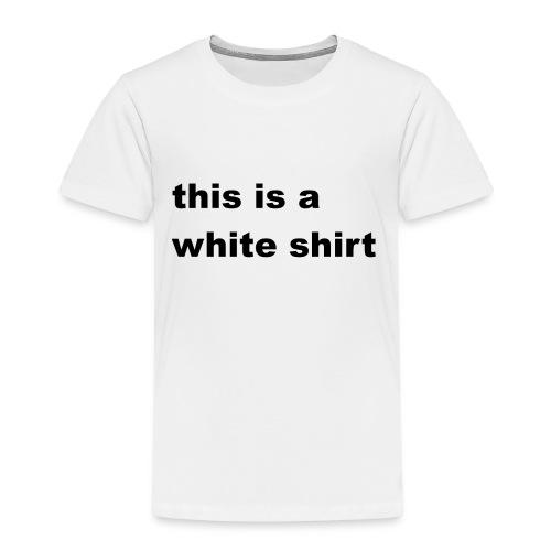 White shirt - Kinder Premium T-Shirt
