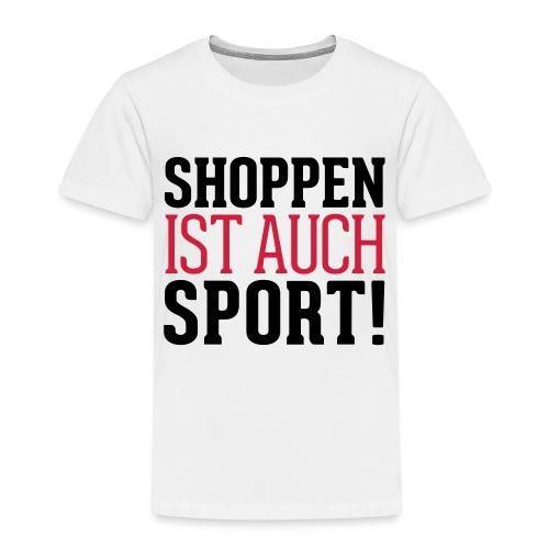 Shoppen ist auch Sport! - Kinder Premium T-Shirt