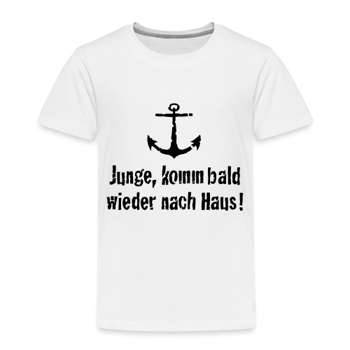 Junge, komm bald wieder nach Haus! - Kinder Premium T-Shirt