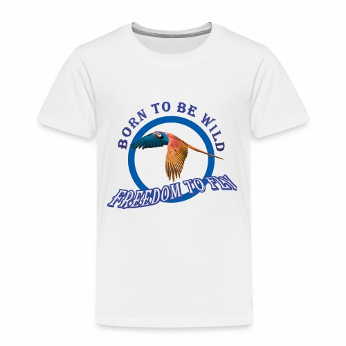 born to be wild papagaio blue 2018 new no backgrou - Kids' Premium T-Shirt