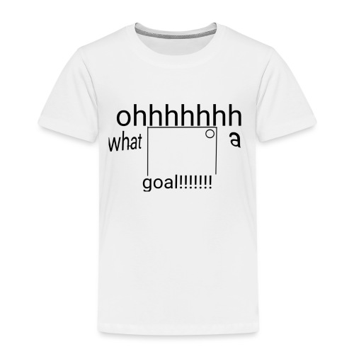 Oh what a goal - Kids' Premium T-Shirt