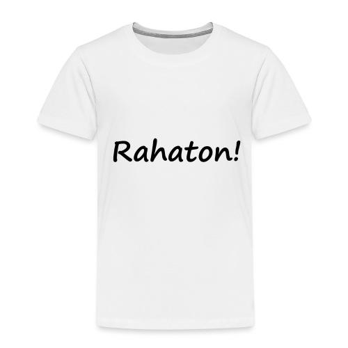 Rahaton! - Lasten premium t-paita