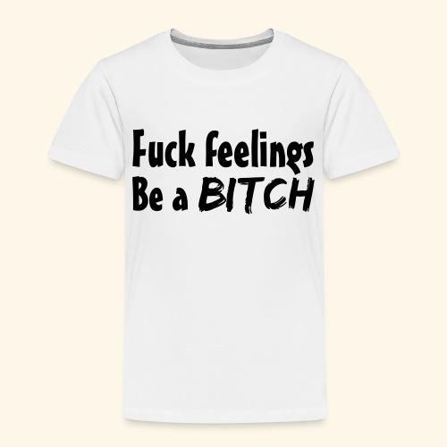 Fuck Feelings - Kids' Premium T-Shirt