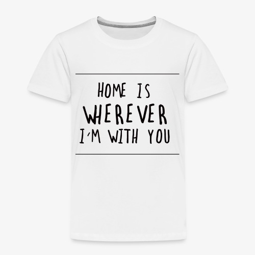 HOME IS YOU - Camiseta premium niño
