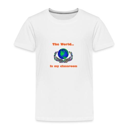 The world is my classroom - Kids' Premium T-Shirt