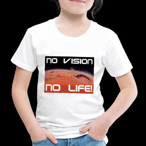 Mars: No vision, no life - Kinder Premium T-Shirt
