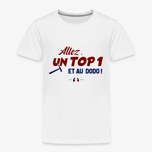 Allez, un TOP 1 et au dodo ! - T-shirt Premium Enfant