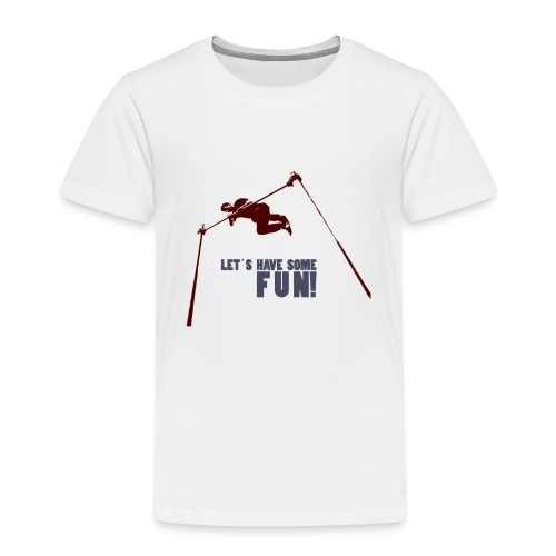 Let s have some FUN - Kinderen Premium T-shirt