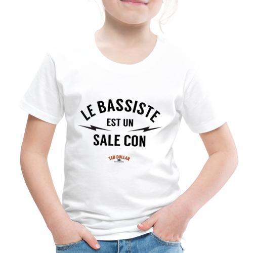 Le bassiste est un sale con - T-shirt Premium Enfant