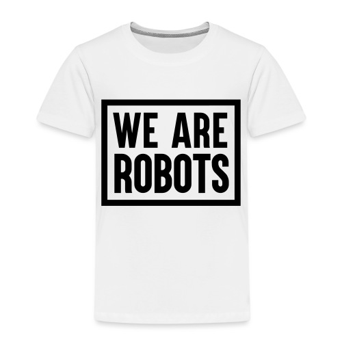 We Are Robots Premium Tote Bag - Kids' Premium T-Shirt
