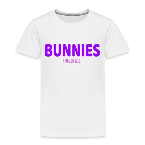 BUNNIES. ENOUGH SAID - Kids' Premium T-Shirt