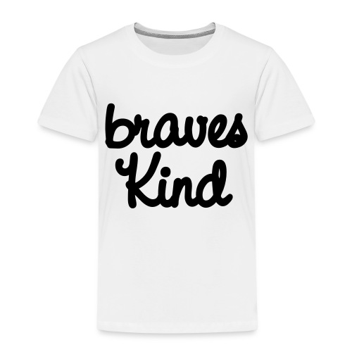 braves kind - Kinder Premium T-Shirt