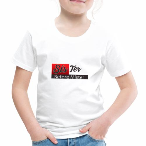 sister before Mister - Kinder Premium T-Shirt