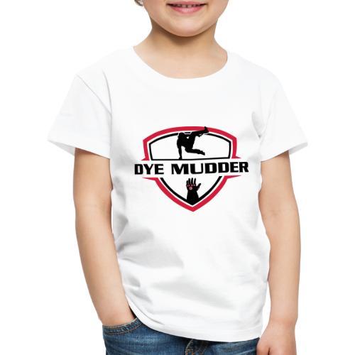 Dye Mudder - Kinder Premium T-Shirt