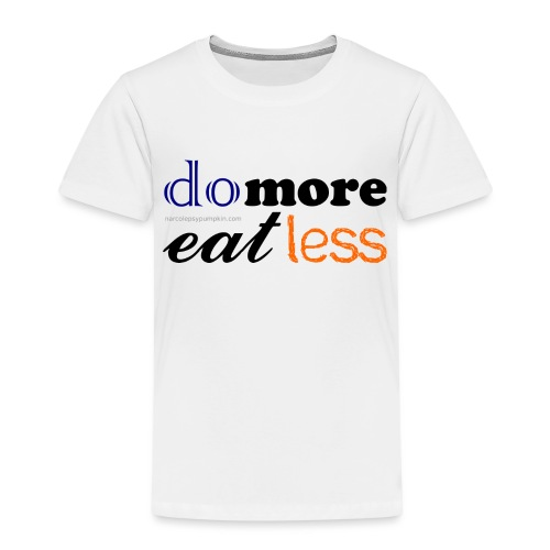 Eat more do less - Kids' Premium T-Shirt