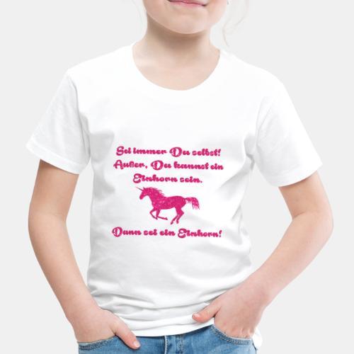 Sei immer du selbst Einhorn - Kinder Premium T-Shirt
