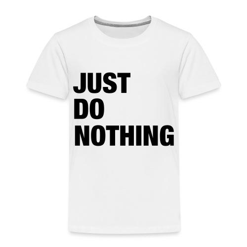 JUST DO NOTHING - T-shirt Premium Enfant