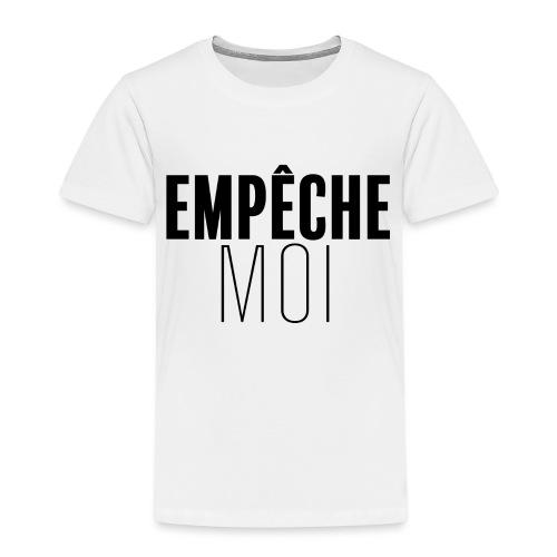 Empêche moi - T-shirt Premium Enfant
