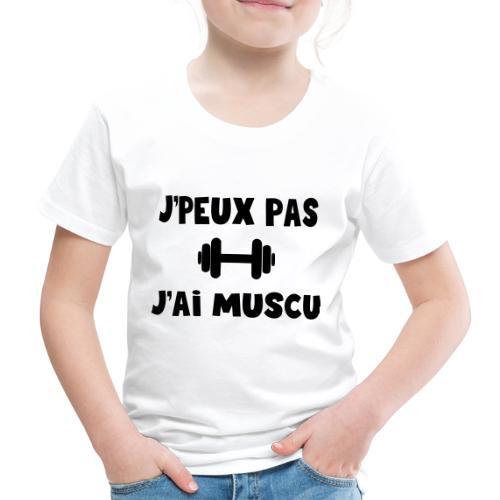 j'peux pas j'ai muscu - T-shirt Premium Enfant