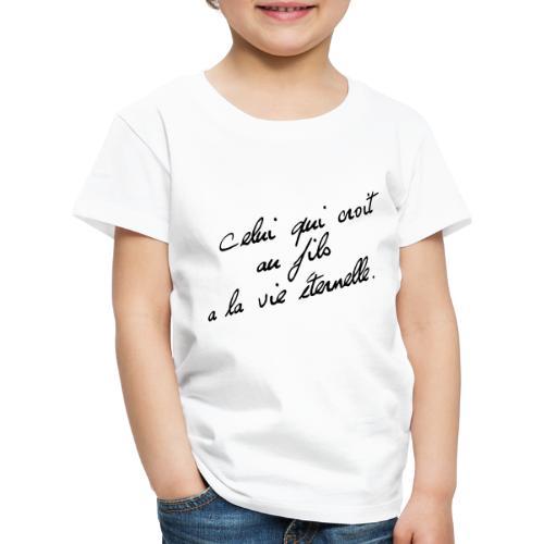 celui qui croit au fils - T-shirt Premium Enfant