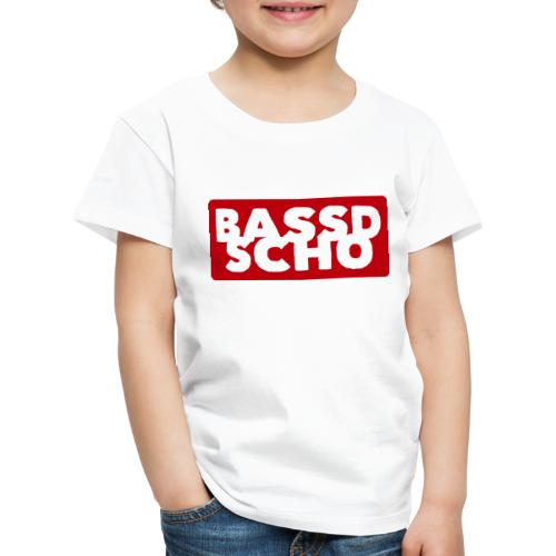 BASSD SCHO - Kinder Premium T-Shirt