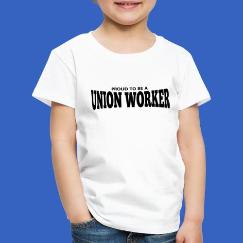 Union Worker - Kinder Premium T-Shirt