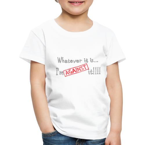Against it - Kids' Premium T-Shirt